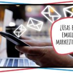 ¿Por qué dejamos de usar el email marketing?